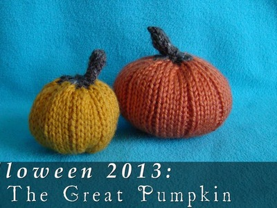 The Great Pumpkin  |  Halloween 2013  |  Knitted Pumpkins