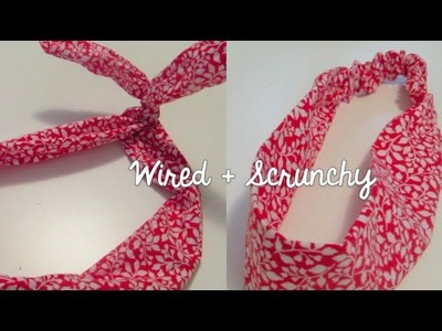 DIY: Headband 2 ways (Scrunchy & Wired)