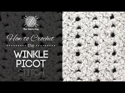 How to Crochet the Winkle Picot Stitch