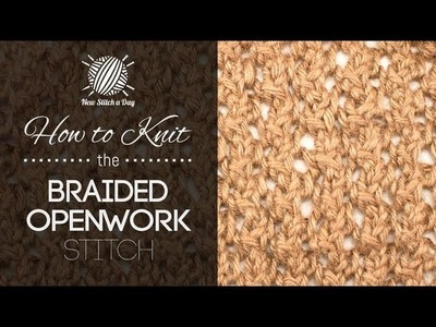 How to Knit the Braided Openwork Stitch