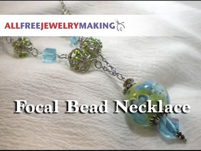 How to Make a Necklace with a Focal Bead