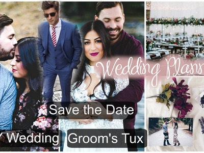 Wedding Planning: DIY, Save the Dates, Groom's Tux, Picking the Venue