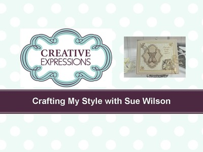 Craft Dies by Sue Wilson -- Tutorial Video; Love is Blind for Creative Expressions