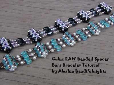 Cubic RAW Beaded Spacer Bars Bracelet Tutorial