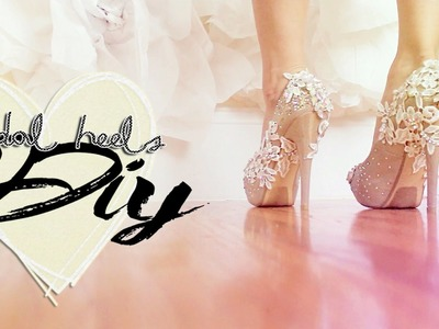 ♡DIY|Bridal inspired heels tutorial ♡