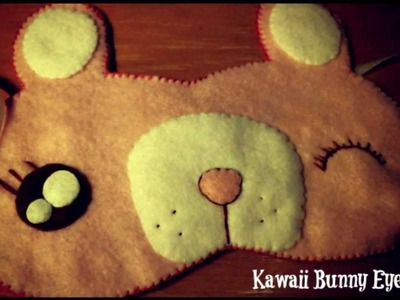 DIY : How To Make A Kawaii Bunny Eye MAsk From Felt