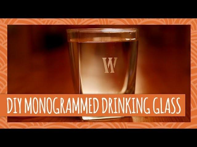 DIY Monogrammed Glassware