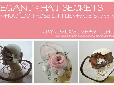 Elegant Hat Secrets: Just How Do Those Little Hats Stay Put?