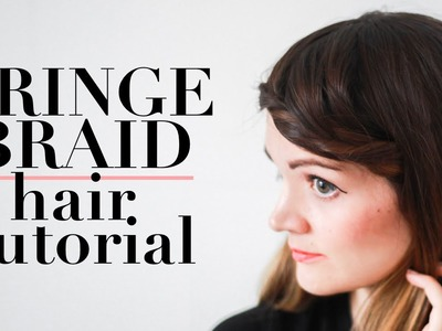 Fringe Braid Hair Tutorial. easy hair DIY