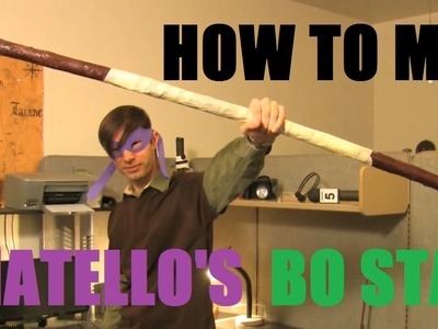 How to make Donatello's Bo Staff--TMNT