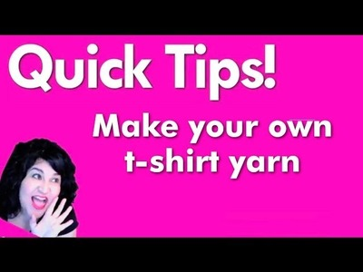 How-To Make T-shirt Yarn