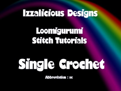 Rainbow Loom Loomigurumi.Amigurumi Single Crochet Tutorial - crocheting with loom bands