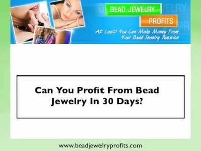 Can You Profit From Bead Jewelry In 30 Days?