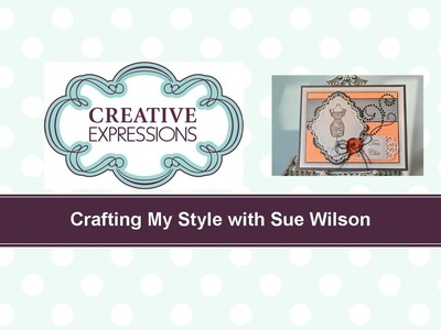 Craft Dies by Sue Wilson -- Tutorial Video; Vintage Dress Form Card for Creative Expressions