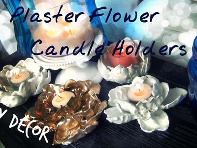 DIY Décor ♥ Plaster Flower Candle Holders