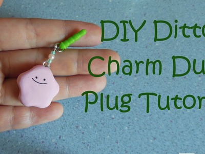 DIY Ditto Charm Dust Plug Polymer Clay Tutorial
