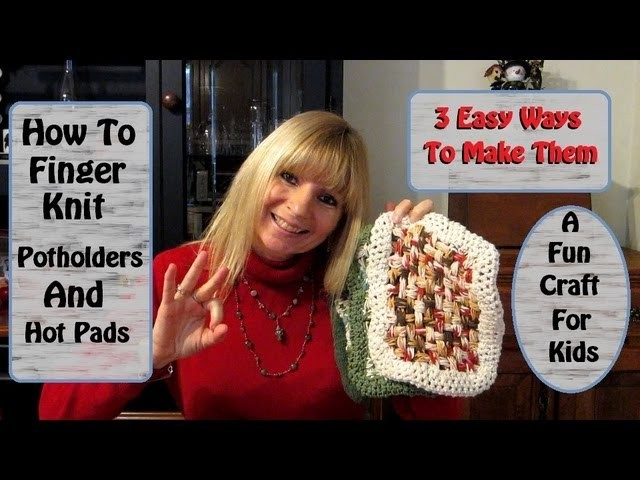 How To Finger Knit Potholders