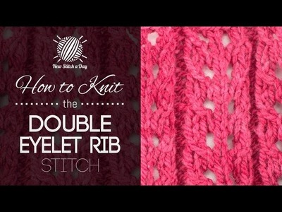 How to Knit the Double Eyelet Rib Stitch
