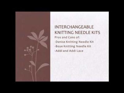 Interchangeable Knittine Needle Review: Addi, Boye, Denise