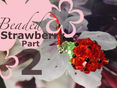 MeiIris' Beaded Strawberry Necklace Part 2