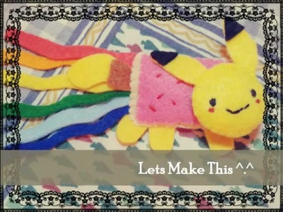Pikachu Nyan cat Plushie Tutorial