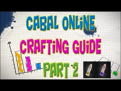 Cabal Online - Crafting Guide Episode 9 (Part 2) Craftsman- & Master Token [eng]
