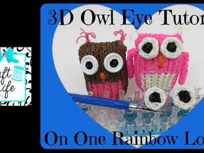 Craft Life 3D Owl Eye Tutorial on One Rainbow Loom or Monster Tail