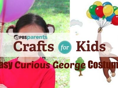 No-Sew Curious George Costume | Crafts for Kids | PBS Parents