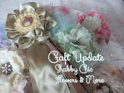 Craft Update: Shabby Chic Flowers and More