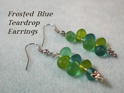 Frosted Teardrop Bead Earrings - Beginner Jewelry Tutorial