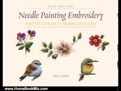 Home Book Summary: Needle Painting Embroidery: Fresh Ideas for Beginners (Milner Craft Series) by.