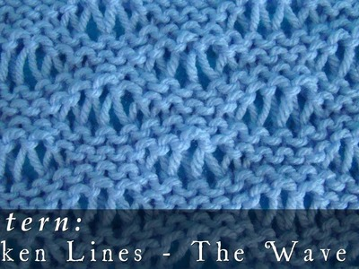 Pattern     The Wave     Broken Lines     Openwork     Reversible