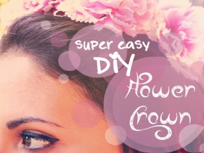 ▲✿Tutorial : How To make a (Superquick and Easy ) DIY Flower Crown ✿▲