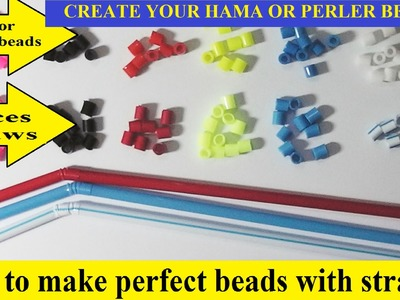 How to make Easy and perfect beads with straws.  Create your Perler beads or hama beads with straws