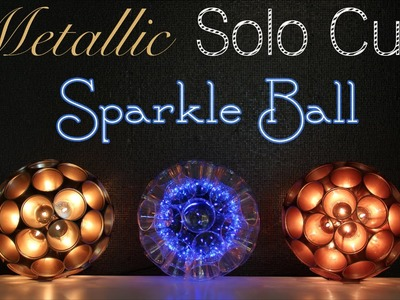 Solo Cup Metallic Sparkle Ball DIY