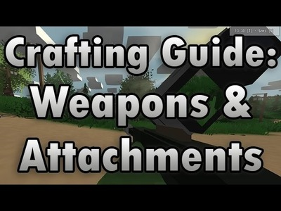 Unturned Crafting Guide: Weapons & Attachments - How to Make a Longbow, Grenades, and More