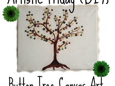 Artistic Friday(DIY) Button Tree Canvas Art!