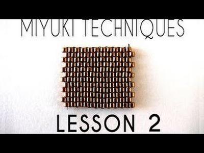 Beading Ideas - Miyuki Techniques - Lesson 2