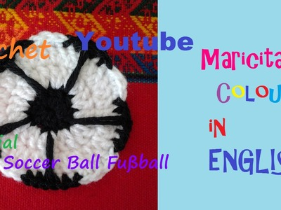 Crochet in English Applique Soccer Ball. Fußball Ball (Part 1) by Maricita Colours