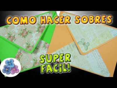 Como Hacer un Sobre *How to envelopes* Como Hacer Sobres con Papel Scrapbook DIY Pintura Facil