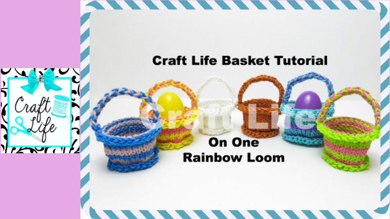 Craft Life Basket Tutorial On One Rainbow Loom