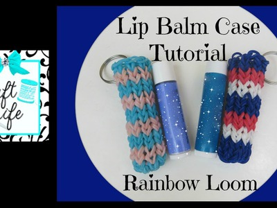 Craft Life Lip Balm Case Tutorial on One Rainbow Loom