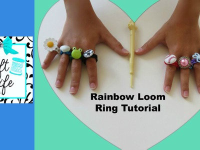 Craft Life ~ Rainbow Loom Ring Tutorial