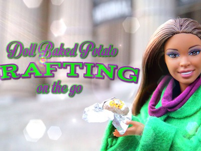 Crafting on the go: How to Make a Doll Baked Potato - Doll Crafts