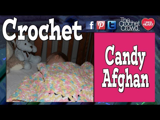 Crochet Candy-ghan - Baby's First Afghan