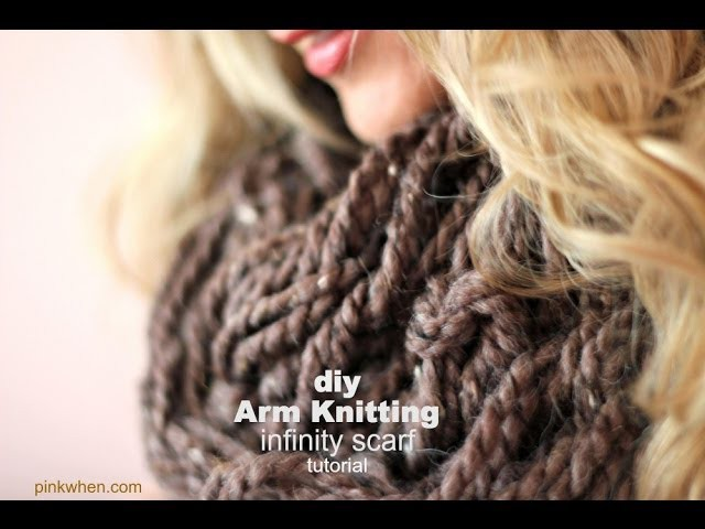 DIY Arm Knitting Scarves (Hand Knitting Scarf)
