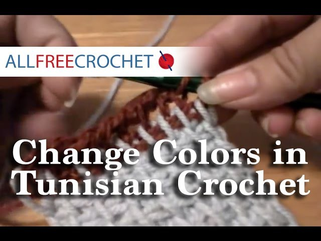 How to Change Colors in Tunisian Crochet
