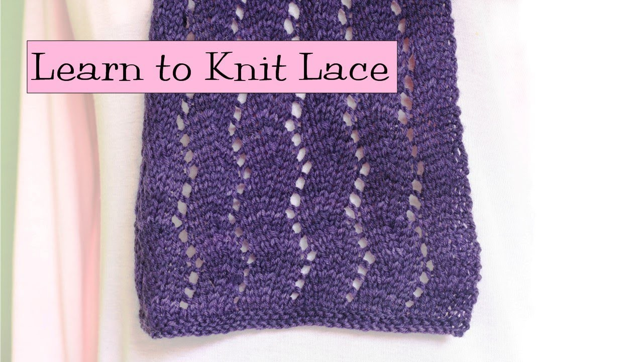 Learn to Knit Lace, Parts 1-5