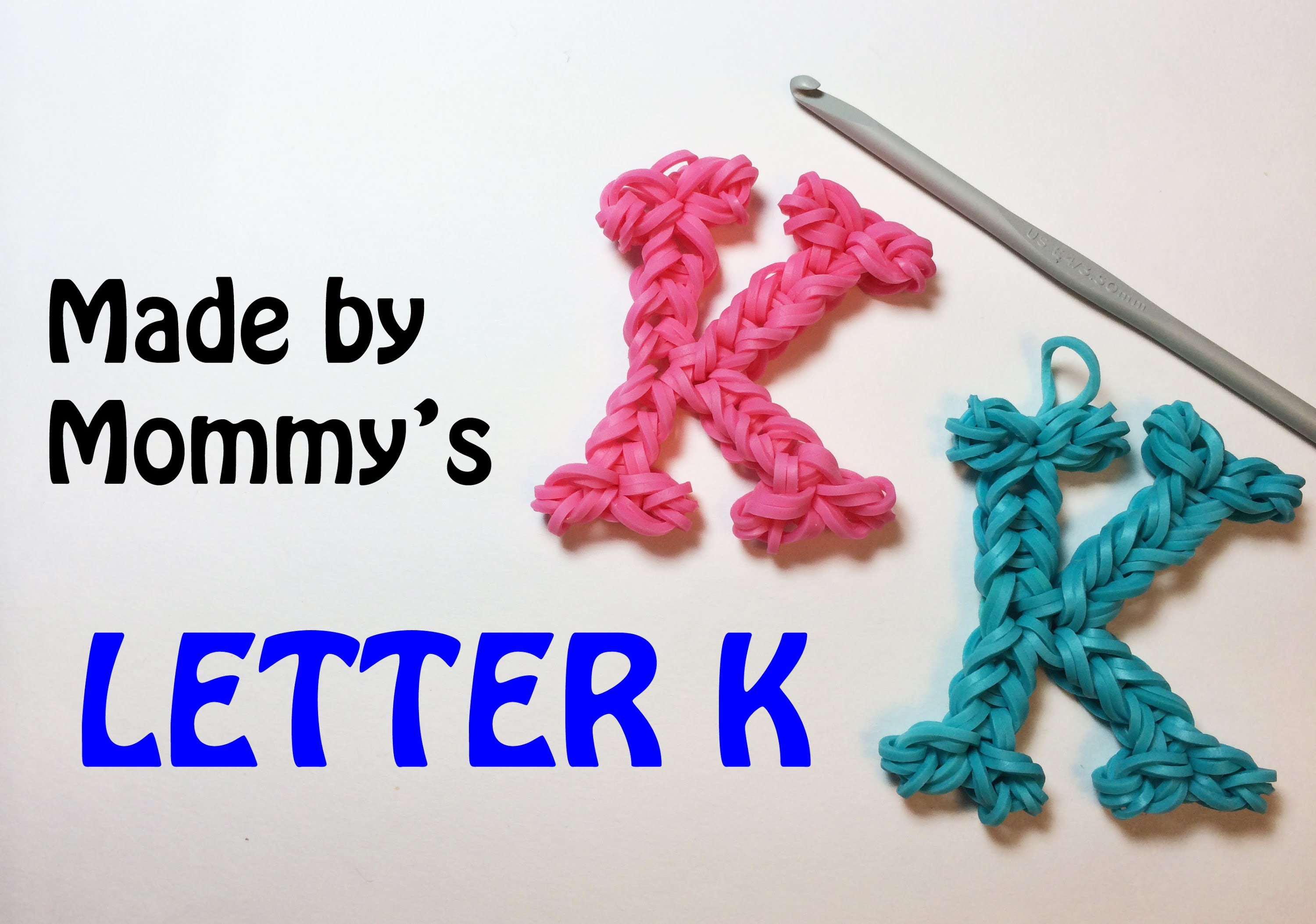 Rainbow Loom Bands Letter K Charm Using Just a Crochet Hook