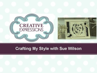 Craft Dies by Sue Wilson -- Tutorial Video -  Ruched Enchanted Gold Card for Creative Expressions
